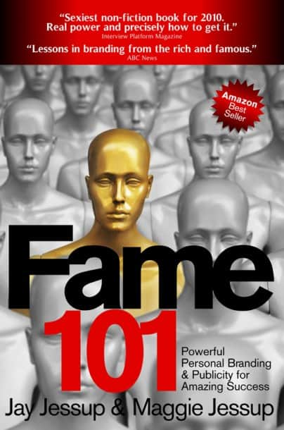 Fame 101 by Jay Jessup and Maggie Jessup