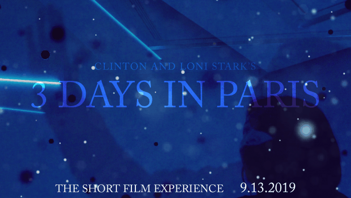 3 Days in Paris Countdown 3 - The Short Film Experience by Clinton and Loni Stark