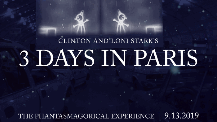 3 Days in Paris Countdown 7 - A Sh - The Phantasmagorical Experience by Clinton and Loni Stark