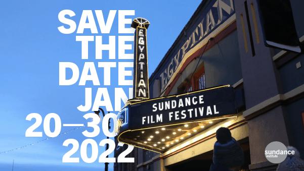 Sundance Film Festival 2022 - Save the Date