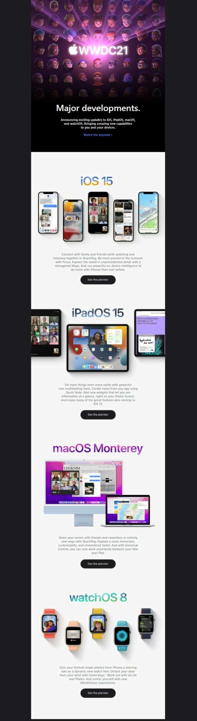 Announcing exciting updates to iOS, iPadOS, macOS, and watchOS. Bringing amazing new capabilities to you and your devices.